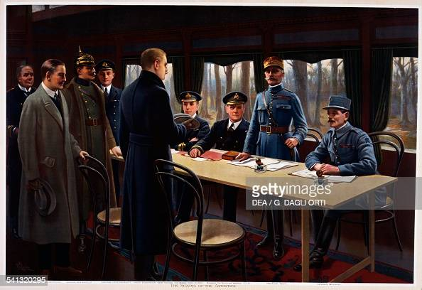 Signing of the armistice in the railway carriage at Compiegne November 11 the German Secretary of State Matthias Erzberger and the French general...
