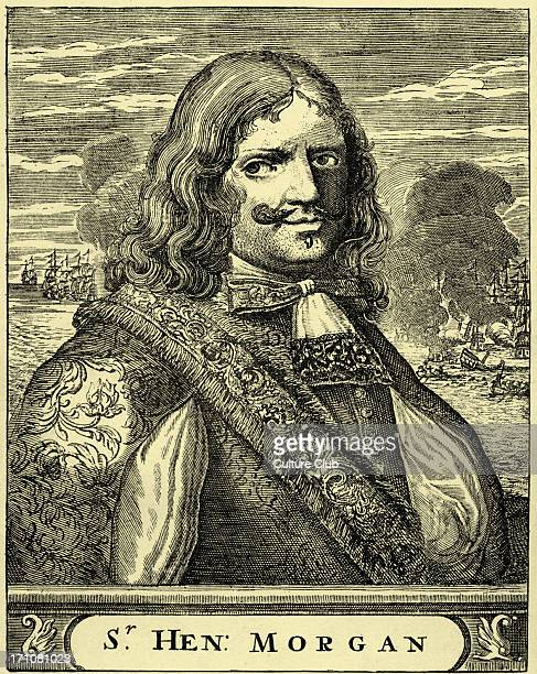 Sir Henry Morgan engraving Portrait of the Welsh privateer famous privateer in the Caribbean in the 1660s and 1670s Born c 1635 – c 1688/ 9