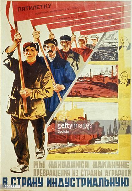 A soviet propaganda poster from the 1930s 'five year plan we are on the threshold of changing from an agrarian nation into an industrial nation'