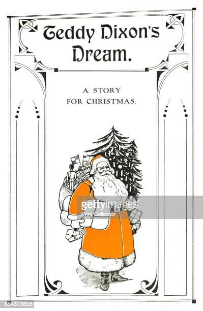 Teddy Dixons Dream A Story for Christmas 1907 Printed with Mander Brothers inks From The British Printer Vol XX [Raithby Lawrence Co Ltd London and...