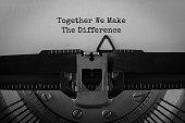 Text Together We Make The Difference typed on retro typewriter