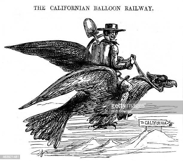 'The Californian Balloon Railway' a novel way of travelling to the Californian Gold Rush 1849 A prospector riding on the back of a large bird flying...