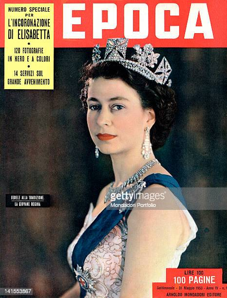 The cover of the Italian weekly magazine Epoca showing Elizabeth II Queen of United Kingdom 31st May 1953