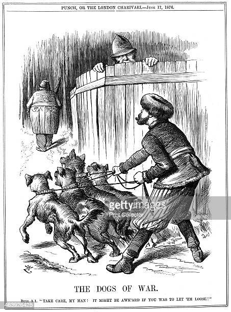 'The Dogs of War' 1876 A Russian struggles to control a group of dogs representing the Balkans which are pulling at their leashes eager to chase...