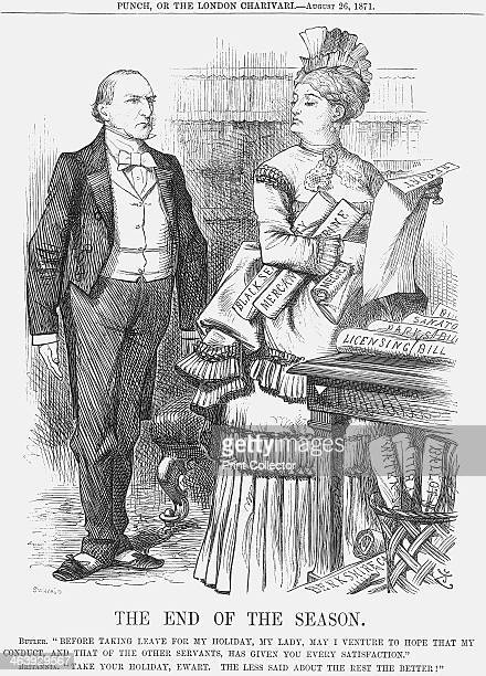 'The End of the Season' 1871 Prime Minister Gladstone is portrayed as the matronly Britannia's butler The current session of Parliament had come to...