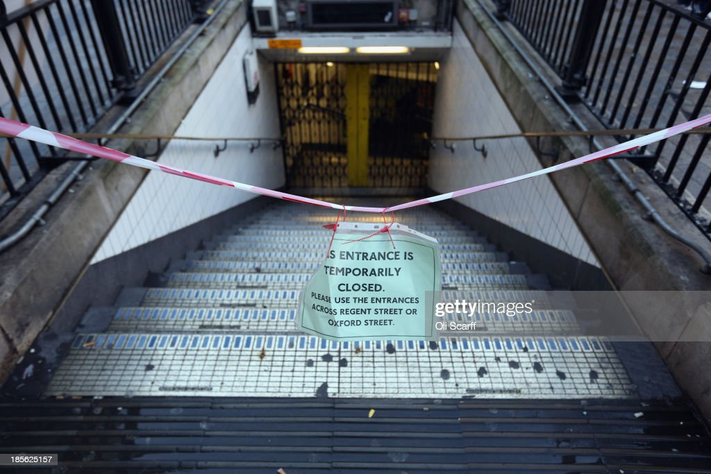 The entrance to Oxford Circus tube station is temporarily closed as campaign groups protest against plans to reduce staff on transport routes across the Capital on October 23, 2013 in London, England. The proposed changes include the closure of London Underground ticket offices and the removal of guards on London Overground trains.
