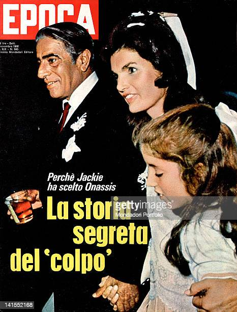 The Greek shipowner Aristotle Onassis his wife Jackie Lee Bouvier and her daughter are on the cover of the Italian weekly magazine Epoca 3rd November...
