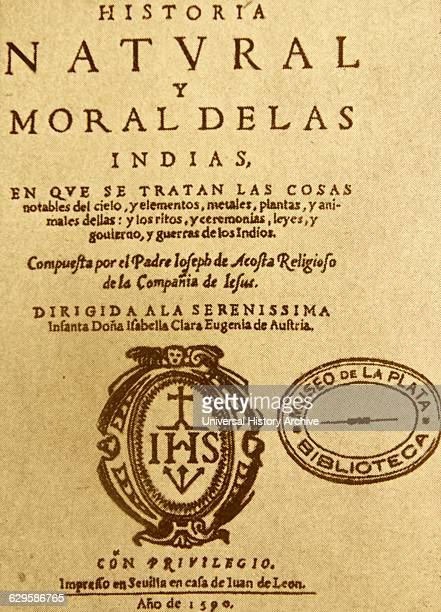 the Historia natural y moral de las Indias 1890 by José de Acosta a Spanish 16thcentury Jesuit missionary and naturalist in Latin America This book...