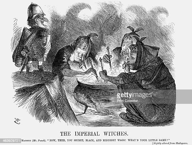 'The Imperial Witches' 1872 Mr Punch plays Macbeth to the three witches who represent the Emperors of Germany Austria and Russia This cartoon relates...