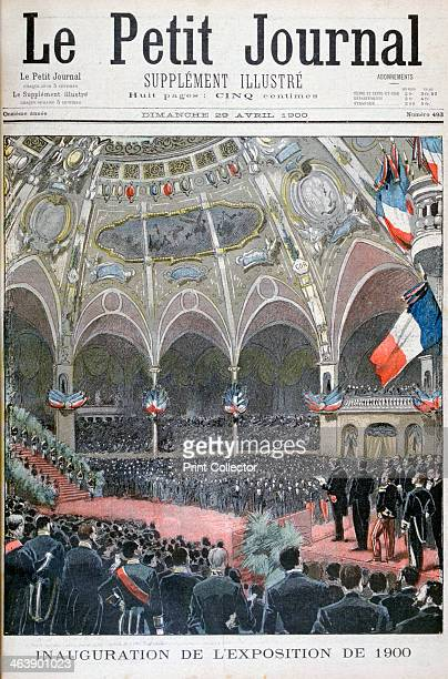 The Inauguration of the Universal Exhibition of 1900 The Exposition Universelle of 1900 was a world's fair held in Paris France to celebrate the...
