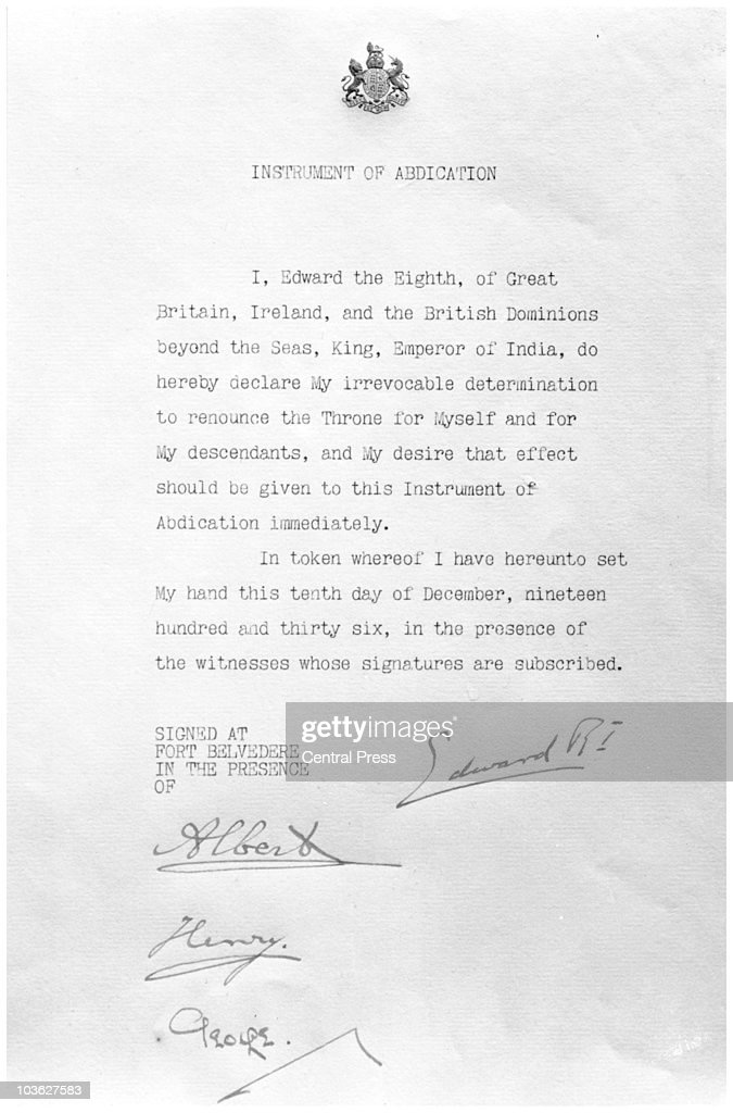 The Instrument of Abdication of King Edward VIII, later the Duke of Windsor, 10th December 1936. It is signed by himself and his three brothers, Albert (George VI), Henry (Duke of Gloucester) and George (Duke of Kent) at Fort Belvedere in Berkshire.