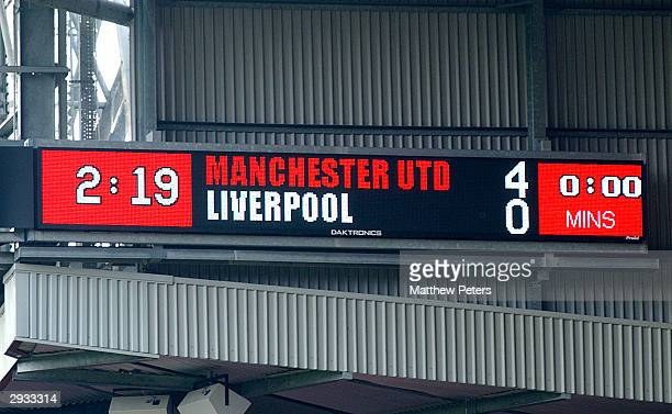 The Manchester United Scoreboard at the final whistle after the FA Barclaycard Premiership match between Manchester United v Liverpool at Old...