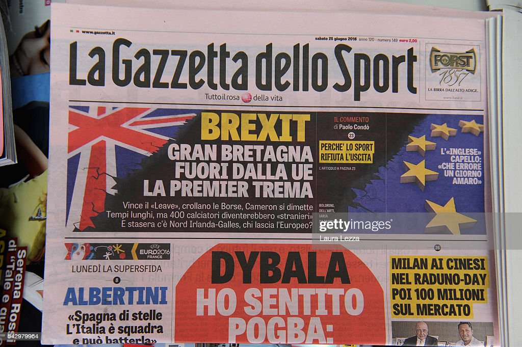 The most popular Italian sports newspaper 'La Gazzetta dello Sport' declaring about Brexit and UK leaving the European Union is displayed on June 25, 2016 in the town of Nola near Naples, Italy. The results from the historic EU referendum has been declared and the United Kingdom has voted to leave the European Union.