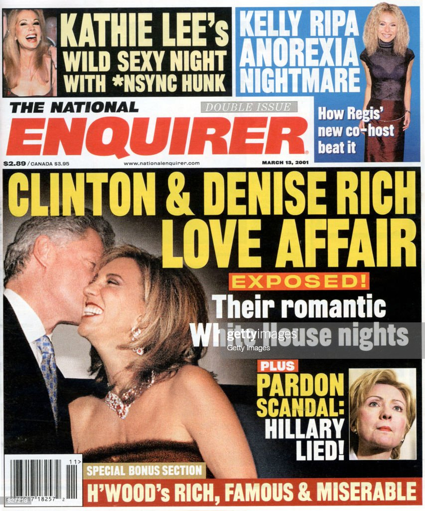 The National Enquirer has reported in their March 13, 2001 cover story that former President Bill Clinton and fugitive financier Marc Rich's ex-wife Denise, had an affair while Clinton was in the White House. The issue which hit the stands Friday March 2, 2001, uses Liaison Agency's photograph of the two hand in hand and kissing on the cover.