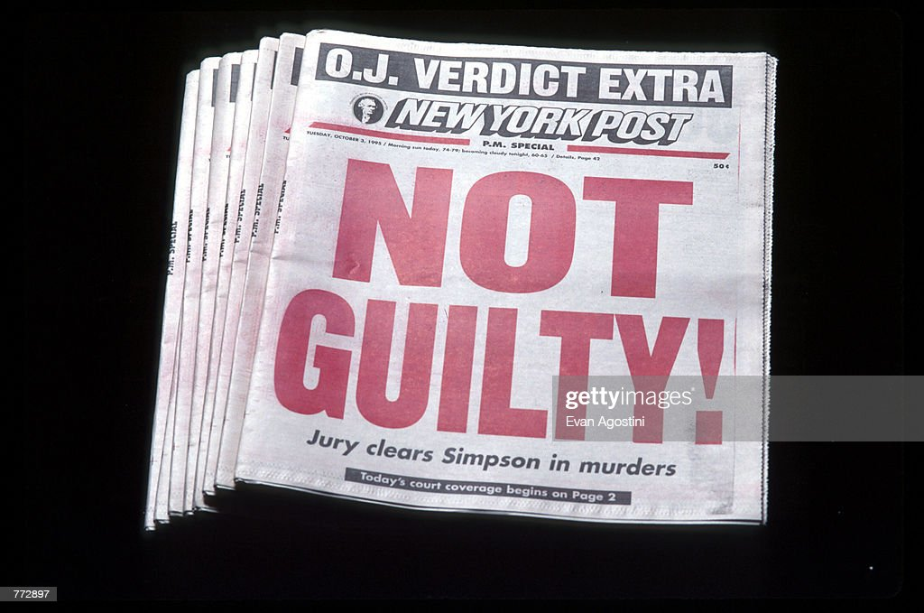 The New York Post displays a 'Not Guilty!' headline October 3, 1995 in New York City. Orenthal James Simpson was on trial for the murder of his ex-wife Nicole Brown Simpson and Ronald Goldman but was later acquitted after a nationally televised trial.