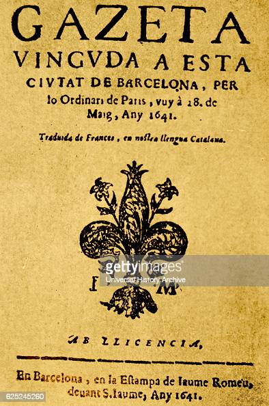 The oldest Catalan newspapers 'Gazeta which flourished in Barcelona in the time of union with France Dated 1641 First Catalanlanguage newspaper and...