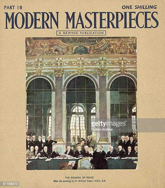 The Signing of Peace in the Hall of Mirrors Versailles at the end of World War I 28th June 1919 The cover of 'Modern Masterpieces' magazine Part 18...