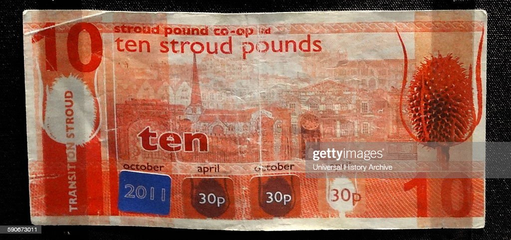 The Stroud Ten pound note 2011 Issued as a banknote in Stroud Gloucestershire The Stroud pound used a system known as demurrage which meant notes...