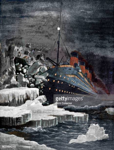 The 'Titanic' colliding with an iceberg 1912 The SS Titanic operated by the White Star Line struck an iceberg in thick fog south of Newfoundland en...