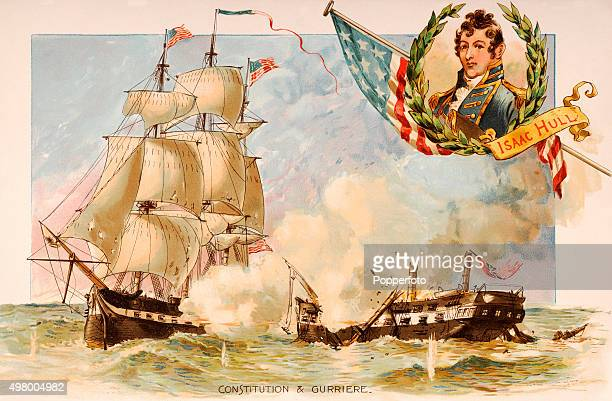 Ths USS Constitution under the command of Commander Isaac Hull of the United States Navy pounds the British frigate Gurriere to a wreck on 19th...