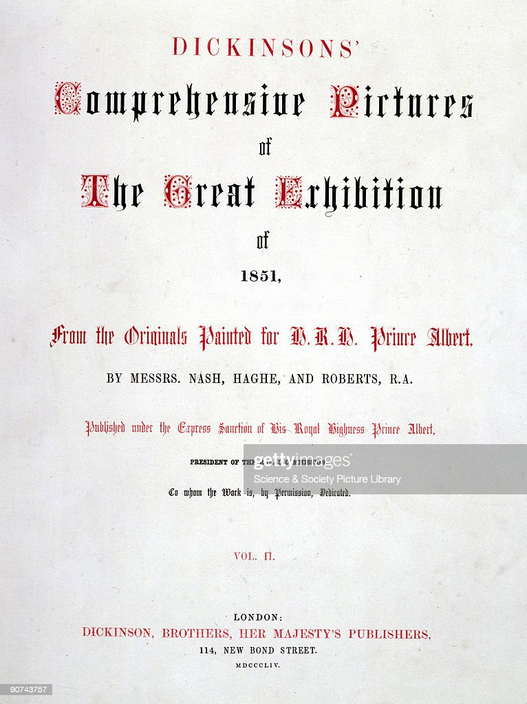 Title page from volume two of Dickinsons� collection of illustrated works by Nash Haghe and Roberts RA published in 1854 The Great Exhibition was...