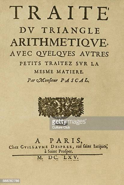 Traite du Triangle arithmetique by Blaise Pascal printed in Paris by Guillaume Desprez 1665 This edition was the first to propose Pascals Theory of...