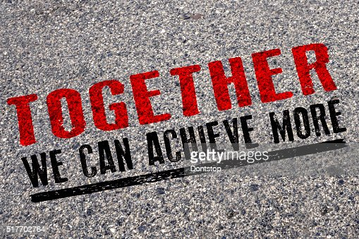 Together we can achieve more , words on asphalt road