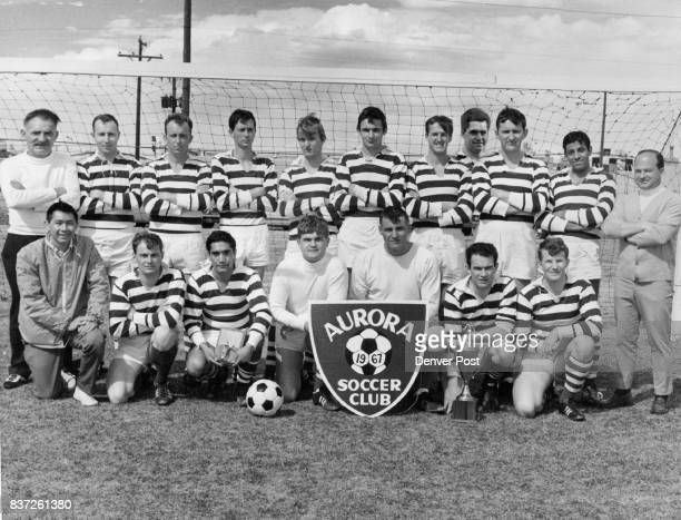 Top Soccer Team In Colorado In 19671967 Aurora Internationals who won 19671968 state soccer playoff include back row left to right manager Scotty...