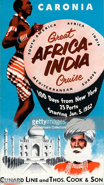 A tourism brochure for RMS Caronia by Cunard Line and Thos Cook Son reads 'Great AfricaIndia Cruise 100 days from New York 25 Ports Starting Jan 5...