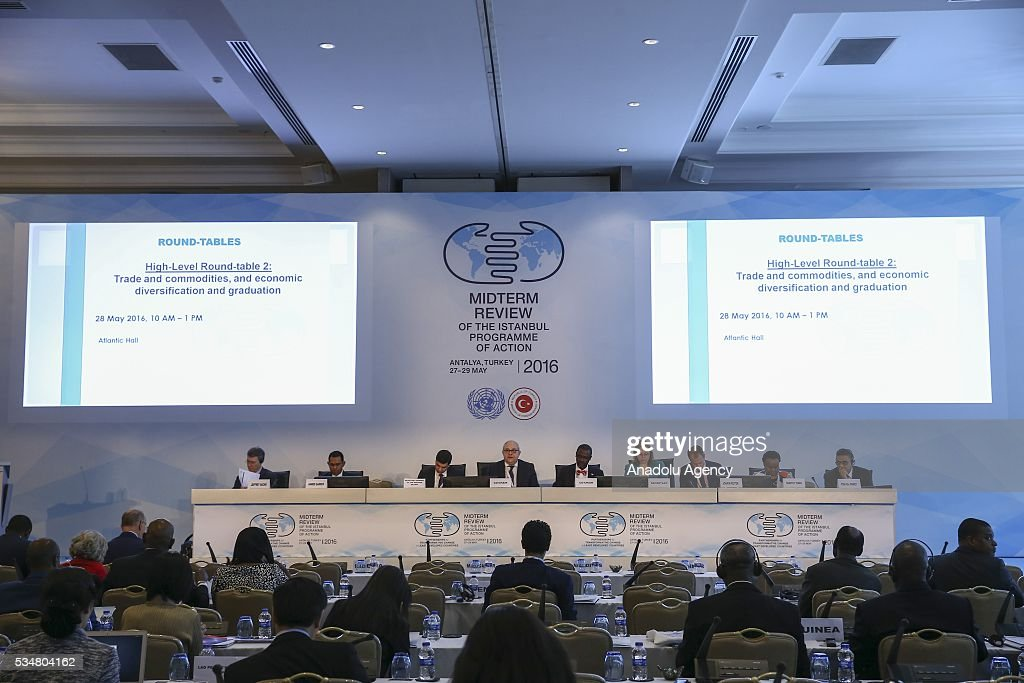 'Trade and commodities and economic diversification and graduation' meeting is held during the Midterm Review of the Istanbul Programme of Action at Titanic Hotel in Antalya, Turkey on May 28, 2016. The Midterm Review conference for the Istanbul Programme of Action for the Least Developed Countries takes place in Antalya, Turkey from 27-29 May 2016.