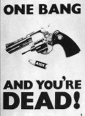 View of a British AIDS awareness poster London England March 8 1987 The text reads 'One Bang You're Dead' and accompanies a photo of a revolver and a...