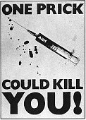 View of a British AIDS awareness poster London England March 8 1987 The text reads 'One Prick Could Kill You' and accompanies a photo of a syringe...