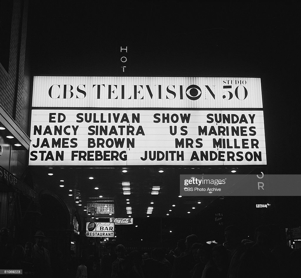 The marquee of CBS televison's Studio 50 advertises the Ed Sullivan Show's guests Nancy Sinatra James Brown Mrs Miller US Marines Stan Freberg and...
