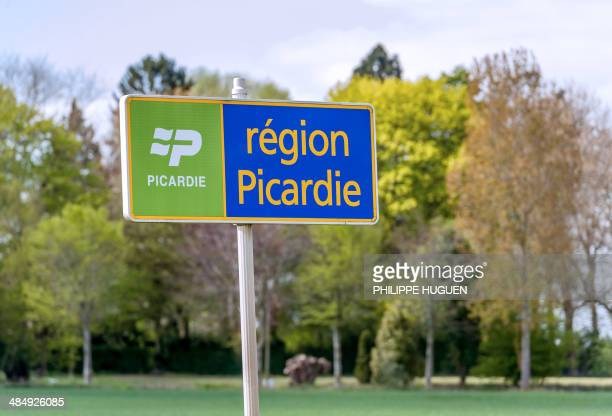 View of the Picardie region sign in Peronne on April 15 2014 AFP PHOTO / PHILIPPE HUGUEN