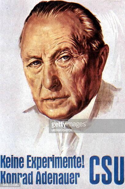 Wahlplakat der CSU mit dem Porträt Konrad Adenauers 'Keine Experimente Konrad Adenauer' 1957 plakat wahlkampf experimente