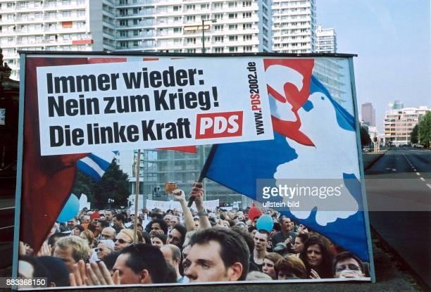 Wahlplakat der PDS in Berlin ' Immer wieder Nein zum Krieg Die linke Kraft PDS' September 2002
