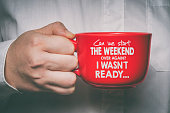 Can we start the weekend over again, I wasn`t ready. Funny motivational quote about Monday and week start.