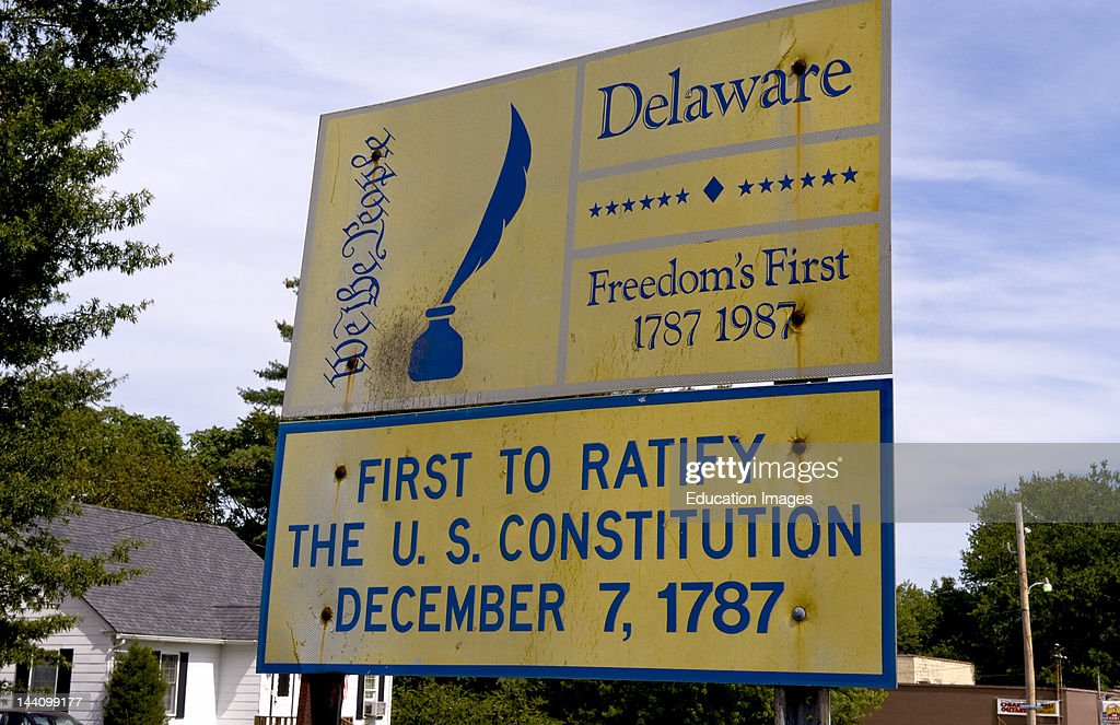 Welcome To Delaware Sign First State In Us History And First To Ratify Us Constitution In 1787