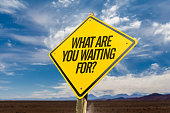 What Are You Waiting For? road sign