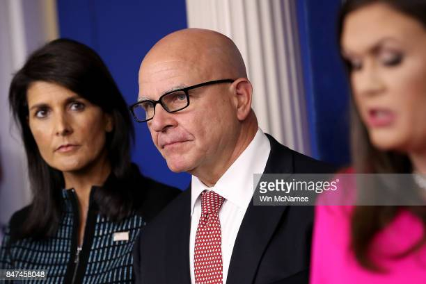 White House Press Secretary Sarah Huckabee Sanders National Security Advisor General HR McMaster and US Ambassador to the United Nations Nikki Haley...