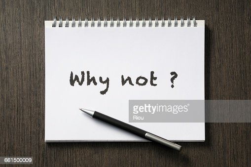 why not ? : Stock Photo