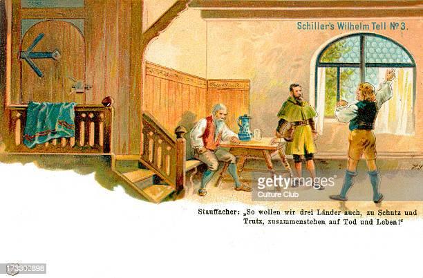 Wilhelm Tell play by Friedrich von Schiller First performed on March 17 1804 in Weimar Caption spoken by Stauffacher 'So wollen wir drei Länder auch...