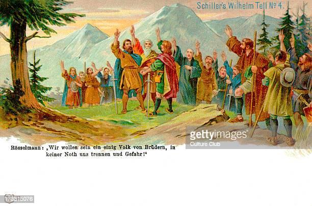 Wilhelm Tell play by Friedrich von Schiller First performed on March 17 1804 in Weimar Caption spoken by Rösselman 'Wie wollen sein ein einig Volk...