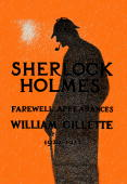 William Gillette as Sherlock Holmes Farewell Appearance