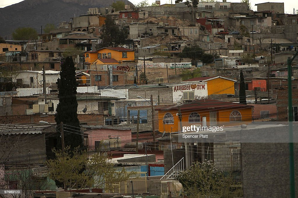 A workingclass neighborhood is seen on March 23 2010 in Juarez Mexico Secretary of State Hillary Rodham Clinton Defense Secretary Robert Gates and...