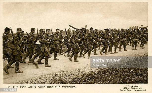 East Yorkshire Regiment going to the trenches Official War Picture Series 16 No 125 Caption 'Men of the gallant East Yorks Regiment marching up to...