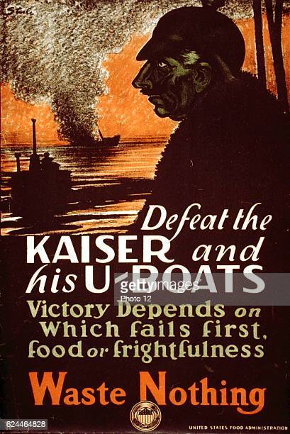 World War I American poster 'Defeat the Kaiser and his Uboats Victory depends on which fails first food or frightfulness Waste nothing' Portrait of...