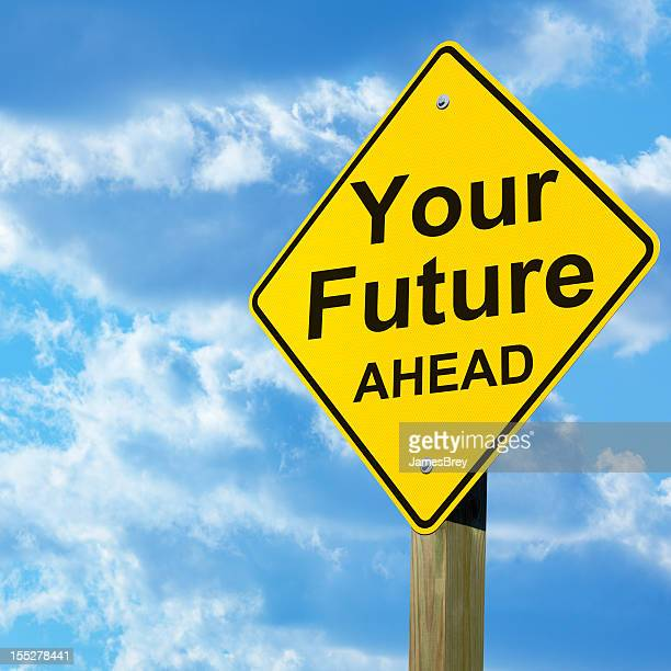 Your Future Ahead Road Sign