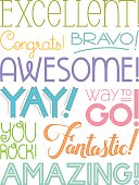 Encouraging words with different type treatments. Excellent, Congrats, bravo, awesome, yay, way to go, you rock, fantastic, amazing