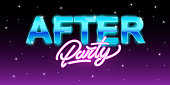 After party banner or flyer in neon style with night sky and stars . Vector illustration design.